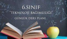 6.Sınıf Teknoloji Bağımlılığı Günlük Ders Planı