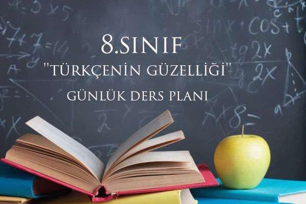 8.Sınıf Türkçenin Güzelliği Ders Planı