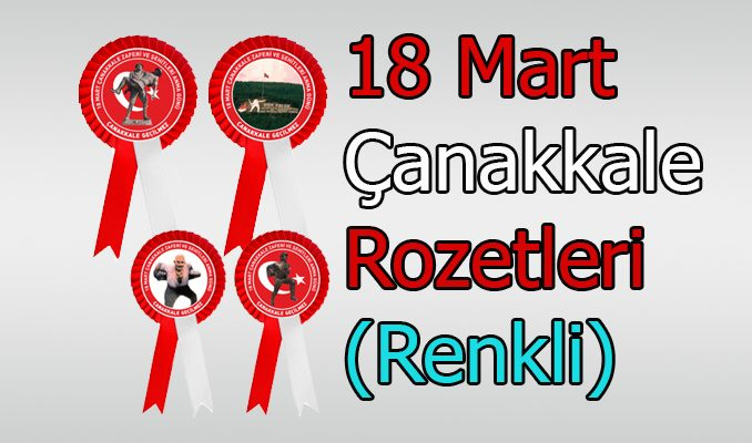 Çanakkale 18 Mart Yaka Rozeti Renkli Çıktı