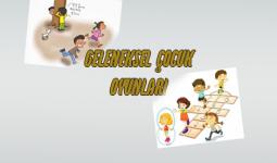 Geleneksel Çocuk Oyunları Nelerdir?