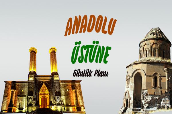 Anadolu Üstüne Günlük Plan