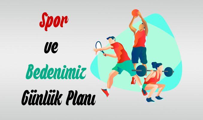 Anıttepe 5 Spor ve Bedenimiz Metni Günlük Planı