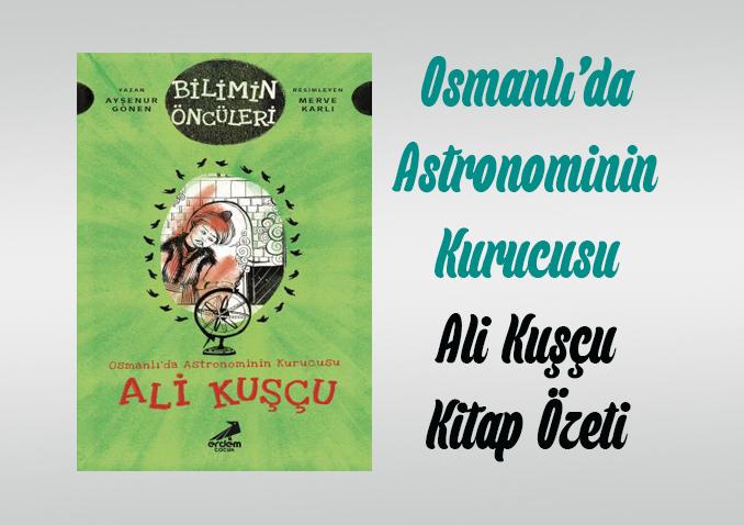 Osmanlı'da Astronominin Kurucusu Ali Kuşçu Kitap Özeti