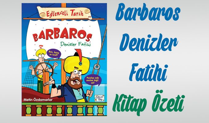 Barbaros Denizler Fatihi Özet