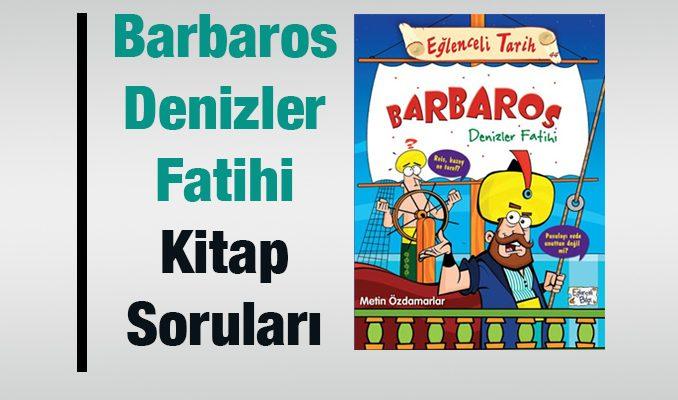 Barbaros Denizler Fatihi Soru ve Cevaplar
