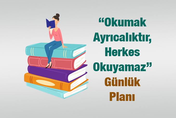 Okumak Ayrıcalıktır, Herkes Okuyamaz Günlük Ders Planı
