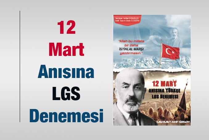 12 Mart Mehmet Akif Ersoy LGS Denemesi