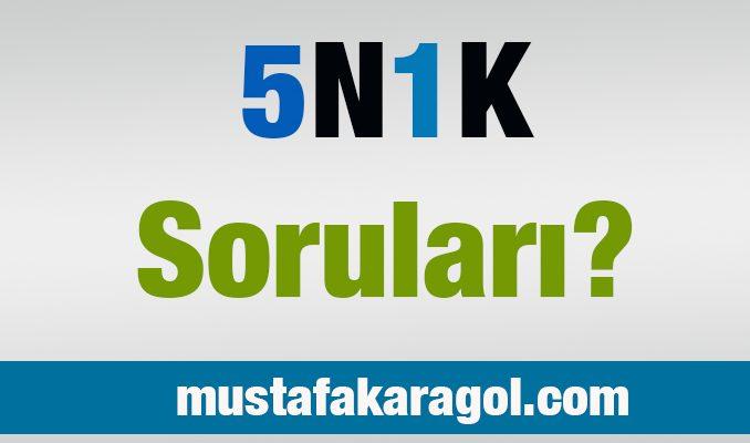 5N1K Soruları Hakkında Bilgi