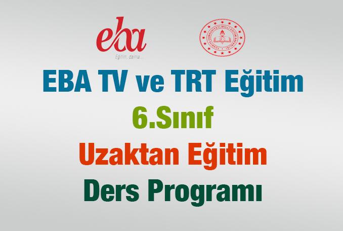 EBA ve TRT Eğitim 6.Sınıf Uzaktan Eğitim Ders Programı