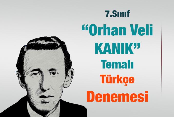 Türkçe 7.Sınıf Orhan Veli Denemesi