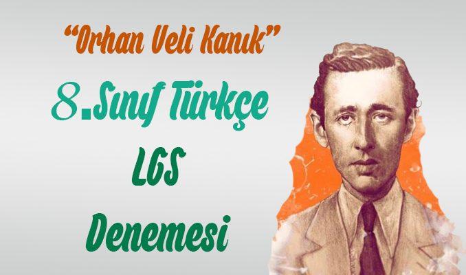 Orhan Veli Kanık Temalı LGS Türkçe Denemesi